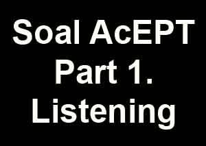 Soal Tes Acept Ugm Part 1 Listening Info Tes Acept Ugm